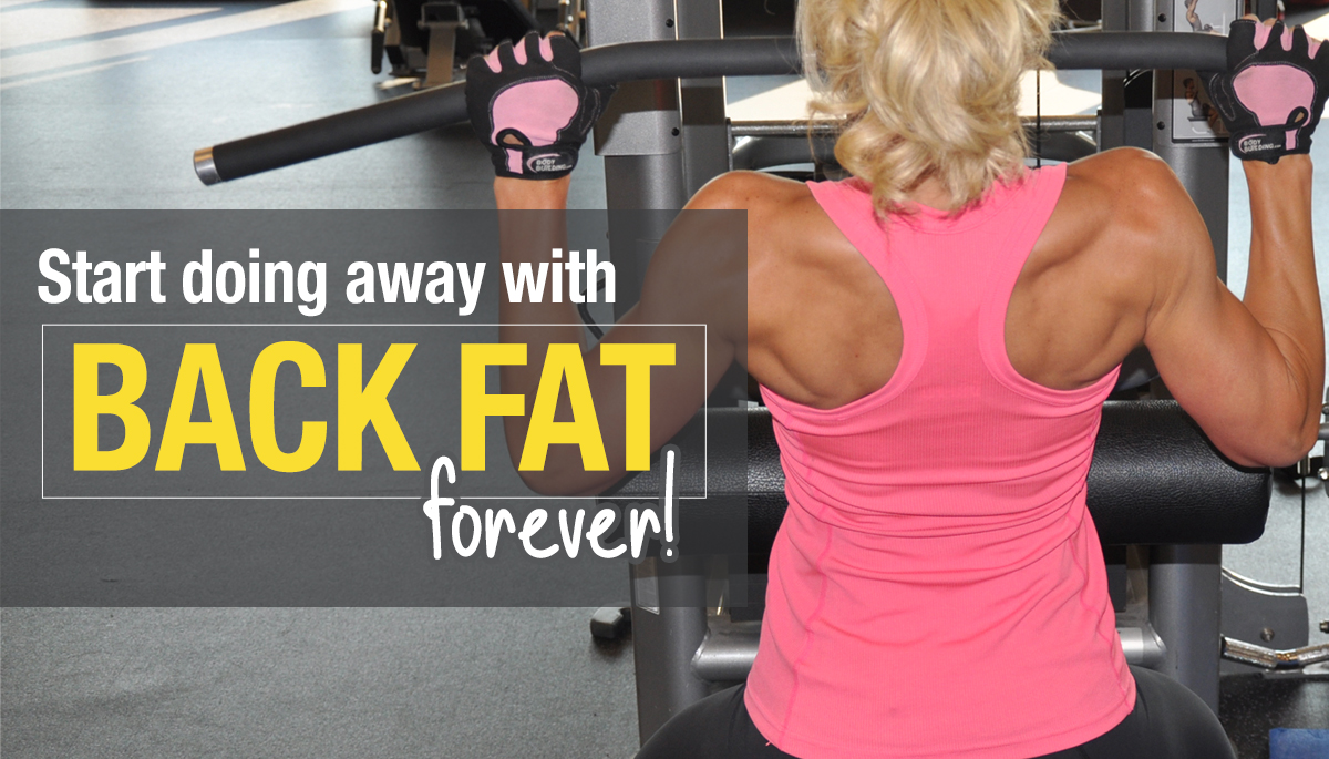 Start doing away with 'Back Fat' forever